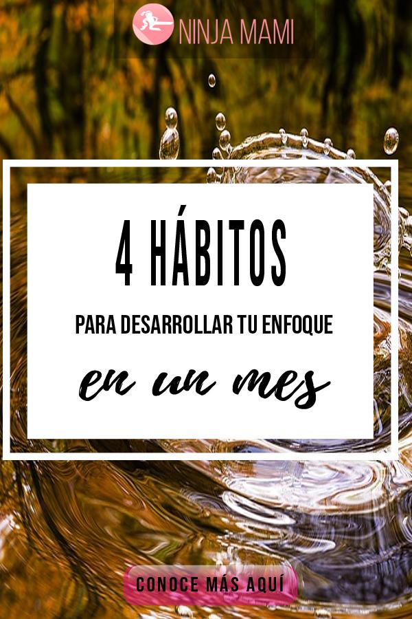 4 Hábitos Para Desarrollar Tu Enfoque En Un Mes