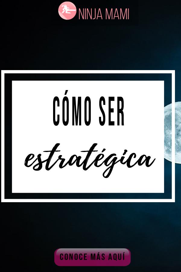 3 Secretos Para Ser Más Estratégica
