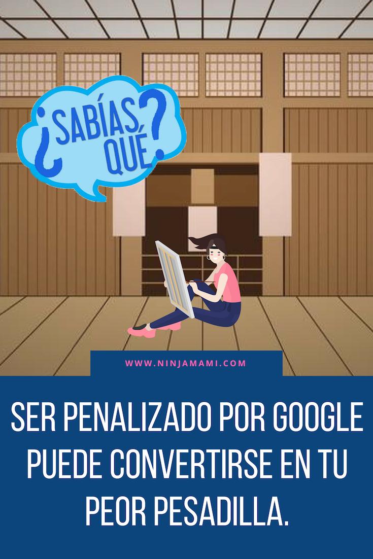 ¿Cómo podrías darte cuenta de que tu sitio ha sido penalizado por Google y por qué? Aquí la respuesta...