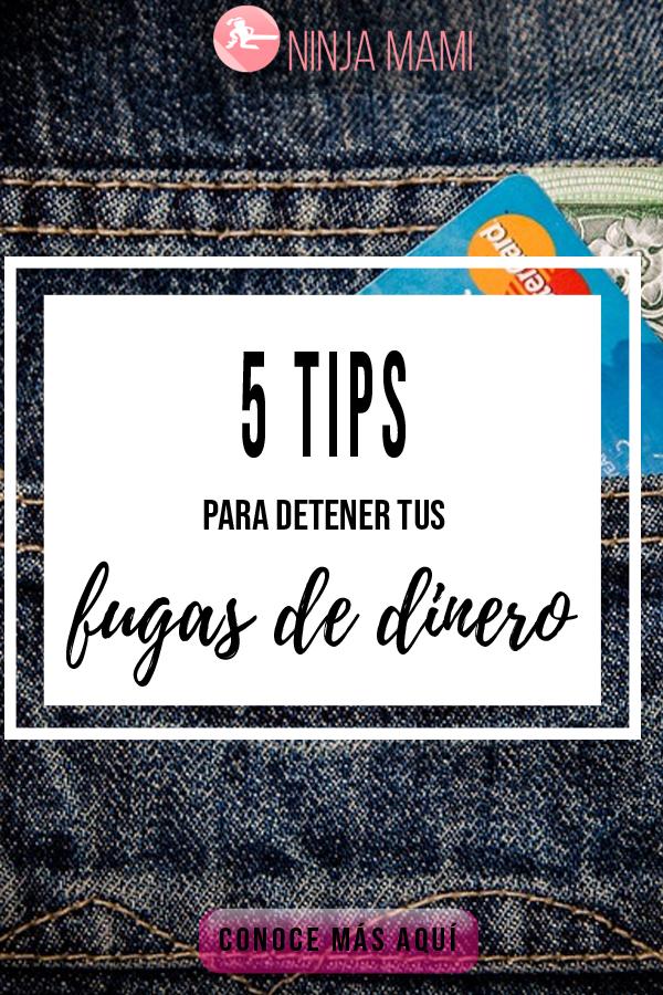 5 Tips para Detener tus Fugas de Dinero
