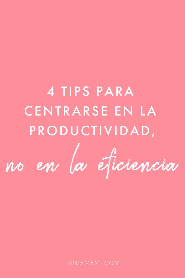 4 Tips para Centrarse en la Productividad, No en la Eficiencia