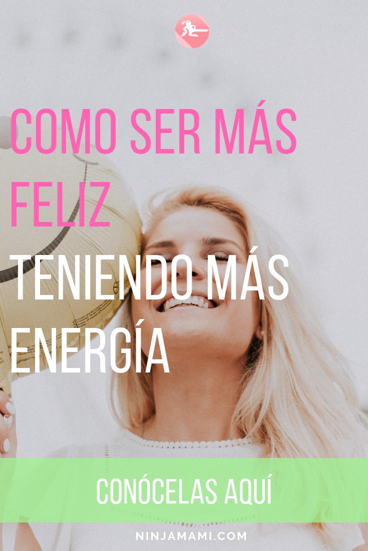 Cómo Tener Más Energía y Ser Más Feliz