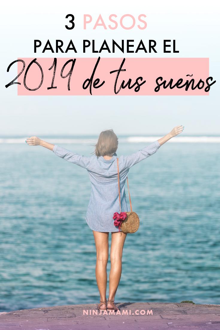 3 pasos para planear el 2019 de tus sueños