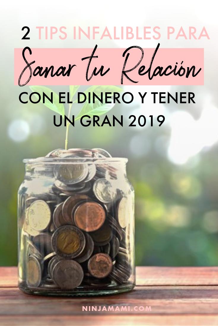 2 Tips Infalibles para Sanar tu Relación con el Dinero y Tener un Gran 2019