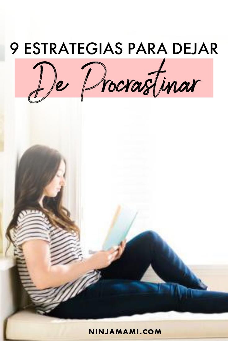 9 Estrategias Para Dejar De Procrastinar