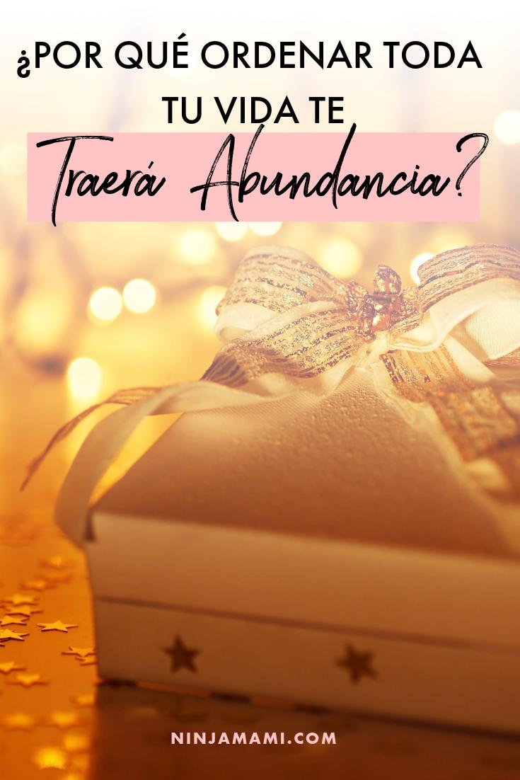 ¿Por Qué Ordenar Toda Tu Vida Te Traerá Abundancia?