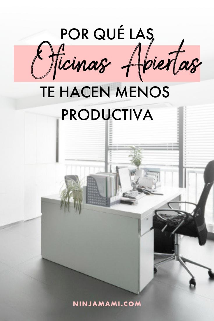 Por Qué Las Oficinas Abiertas Te Hacen Menos Productiva