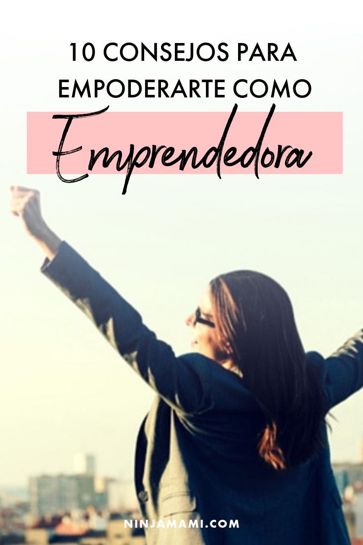 10 Consejos Para Empoderarte Como Emprendedora