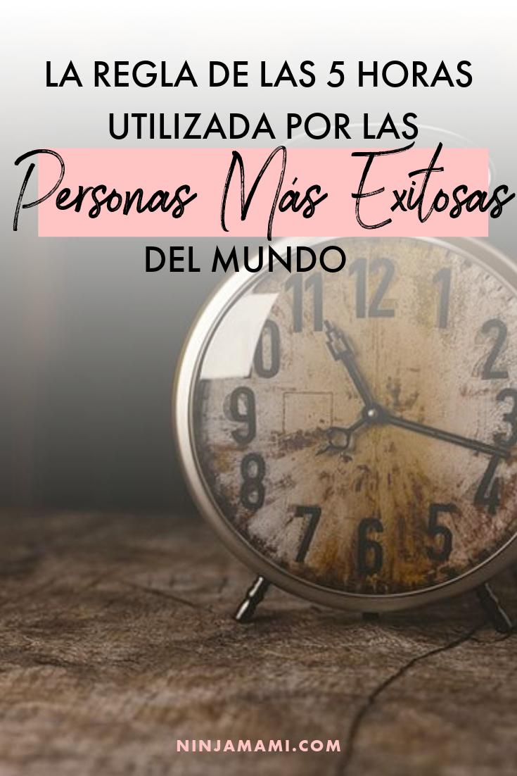 La Regla De Las 5 Horas Utilizada Por Las Personas Más Exitosas Del Mundo