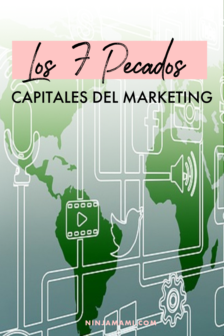 Los 7 Pecados Capitales del Marketing
