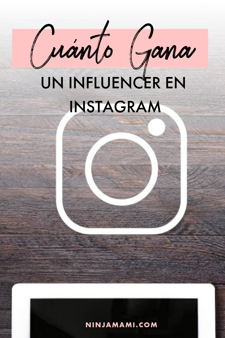 Cuánto Gana un Influencer en Instagram