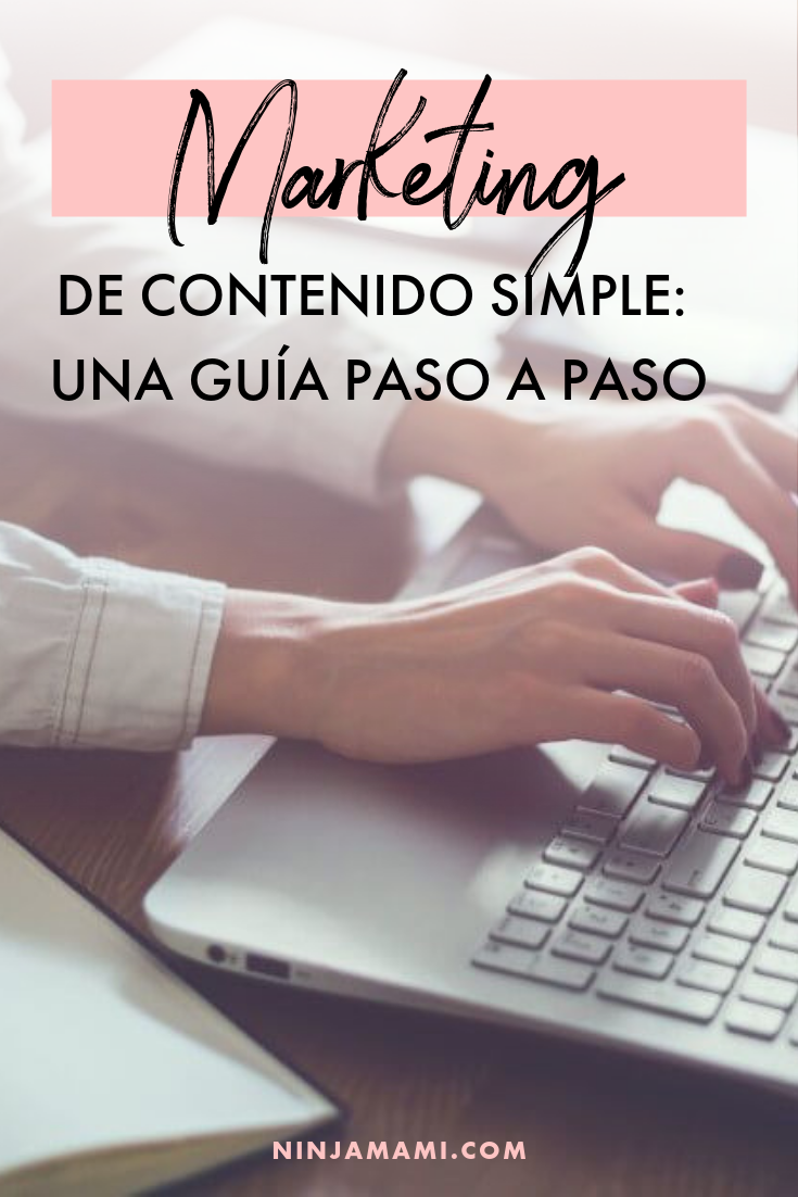 Marketing de Contenido Simple: Una Guía Paso a Paso