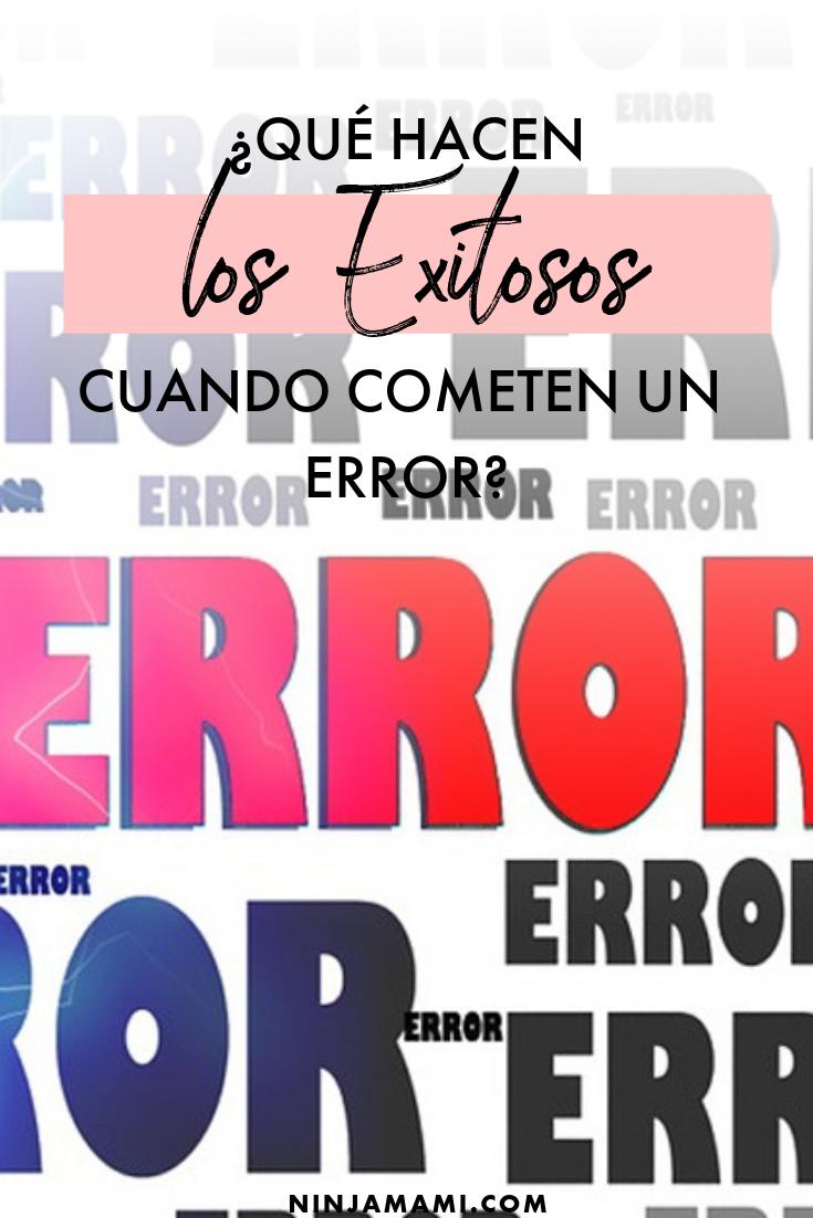 ¿Qué Hacen los Exitosos Cuando Cometen un Error?