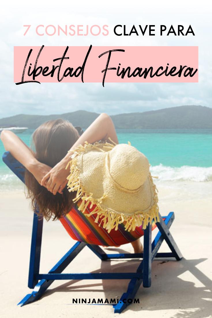 7 Consejos Clave Para Libertad Financiera