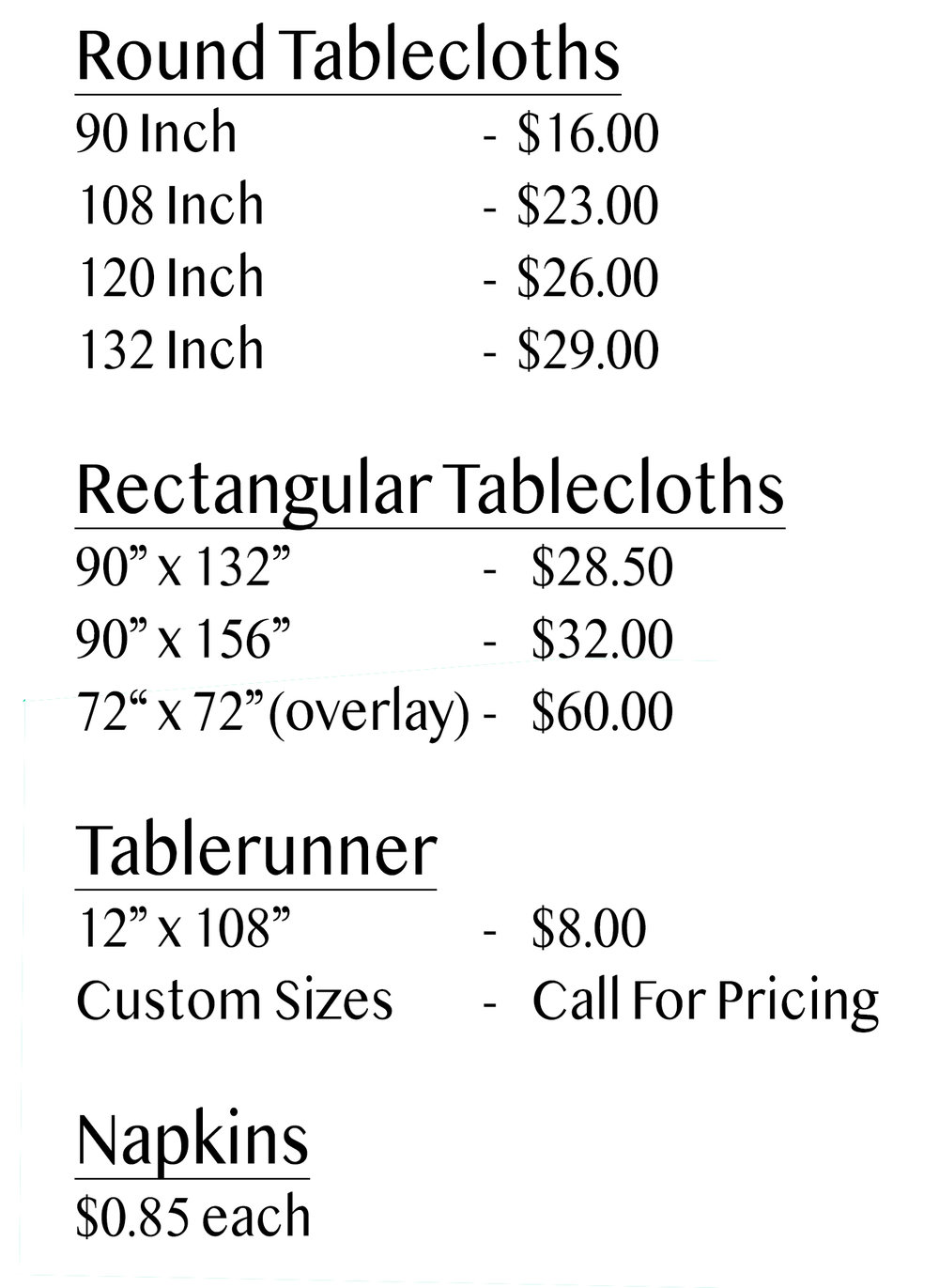 "All 132"" and 156"" Tablecloths have rounded corners *"