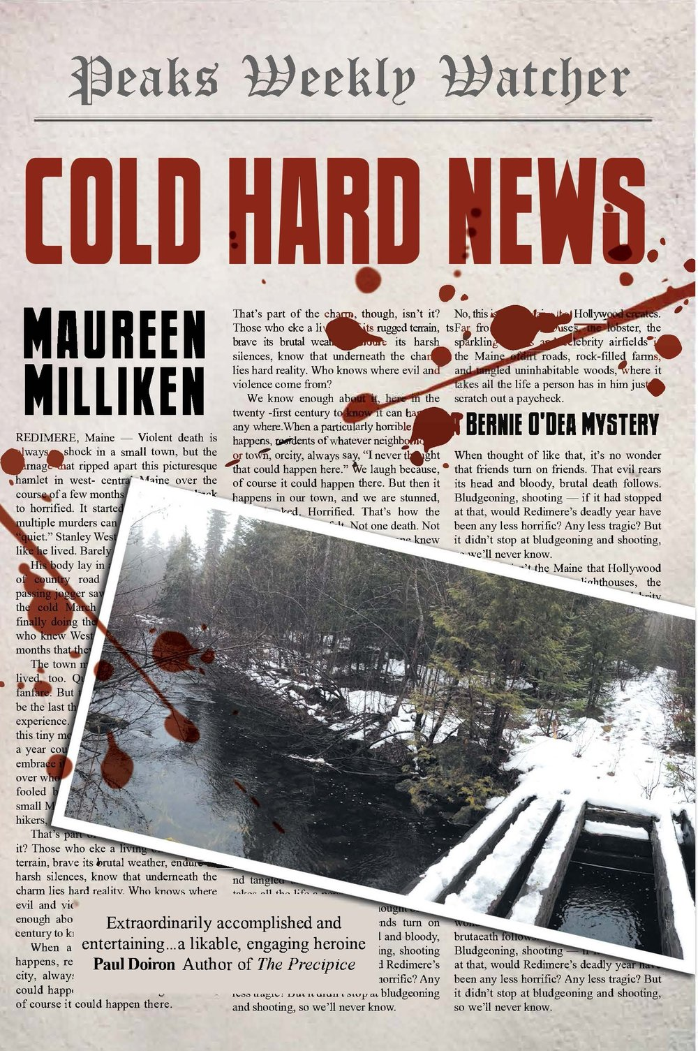 A cold death… - When the snow in a small Maine town starts to melt, the town's secrets begin to emerge. Bernie O'Dea, the editor of the Peaks Weekly Watcher, is jazzed to finally have a big story to cover when a body is found in a melting snowbank. But as spring turns into a long, hot, explosive summer in Redimere, Maine, the story gets bigger — maybe too big for Bernie to handle.