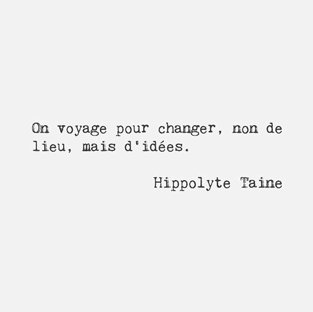 We travel to change, not of place, but of ideas. Hippolyte Taine, French critic and historian @frenchwords . . . . . #instaquote #voyage #frenchlessons #howtobeaparisian #french #languageschool #travel #travelling #learnfrench #languagelearning #languageschool #traveller #voyager #instahub #instagram