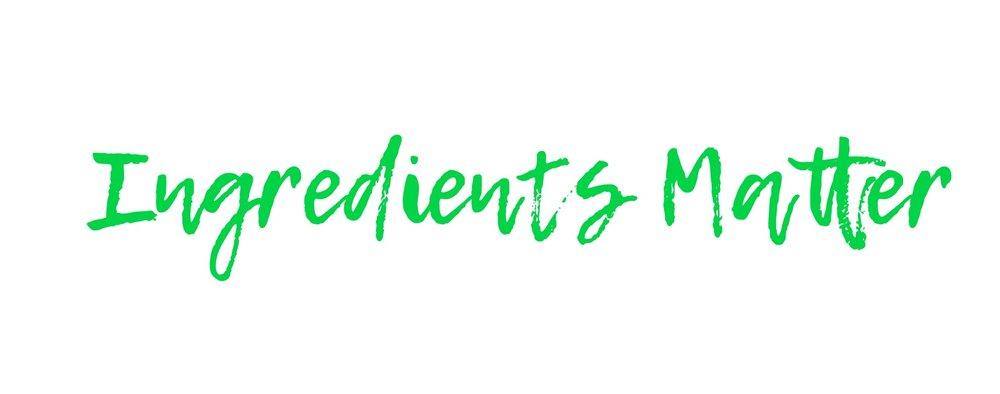 ingredients matter header.jpg