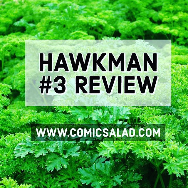 up now on comic salad! hawkman 3 Review 🥗🥗🥗🥗 Check out this review of Hawkman issue 3. I've changed up review formats to allow myself to be able to review more books that I read, without feeling like it's a chore. Hopefully, the new format (bullet points) makes the review easier to digest for readers as well. We don't always want to read paragraphs! Let me know what you think