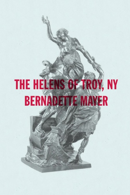 The Helens of Troy, NY.  New Directions, 2013.