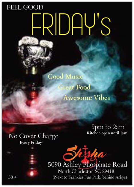 Feel Good Friday @ Shisha — Whats Going On In Charleston