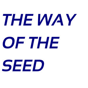 The Way Of The Seed