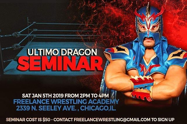 ANNOUNCEMENT: Freelance Wrestling will be hosting a seminar with the legendary Ultimo Dragon!  Saturday 1/5 from 2pm to 4pm Cost of seminar is $50 and is open to any trained professional wrestler.  Sign up now at freelancewrestling@gmail.com