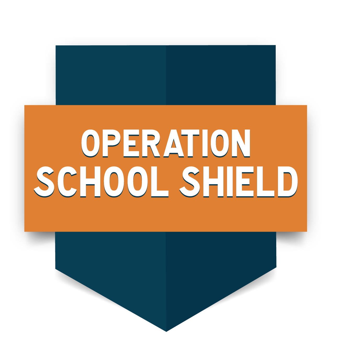 OPERATION SCHOOL SHIELD