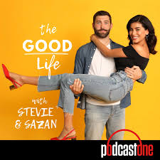 The Good Life with Stevie and Sazan - Topics: personal development, faith, personal branding