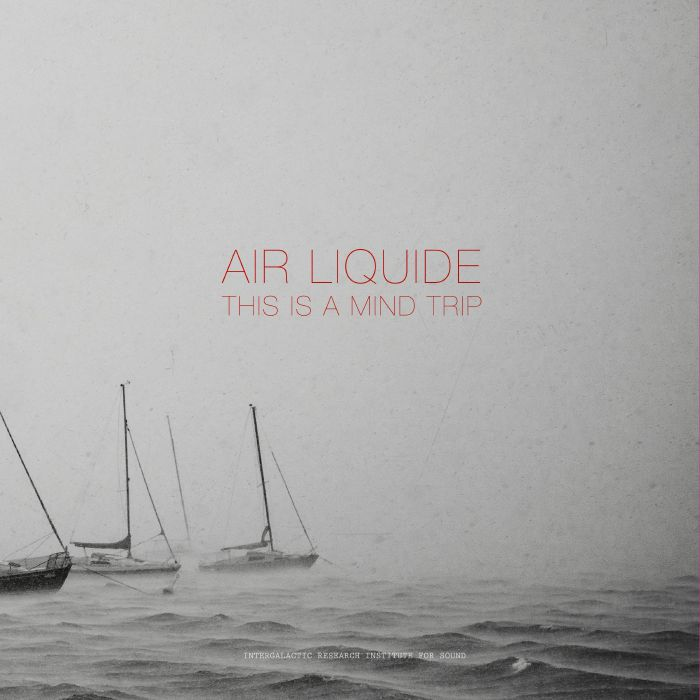Air Liquide - This is a mind trip     Review
