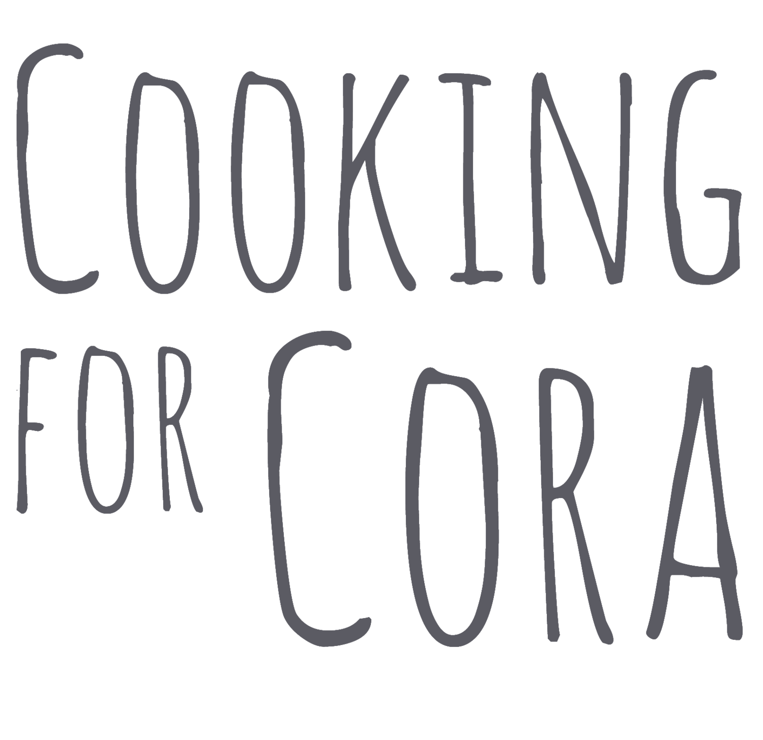 Cooking for Cora