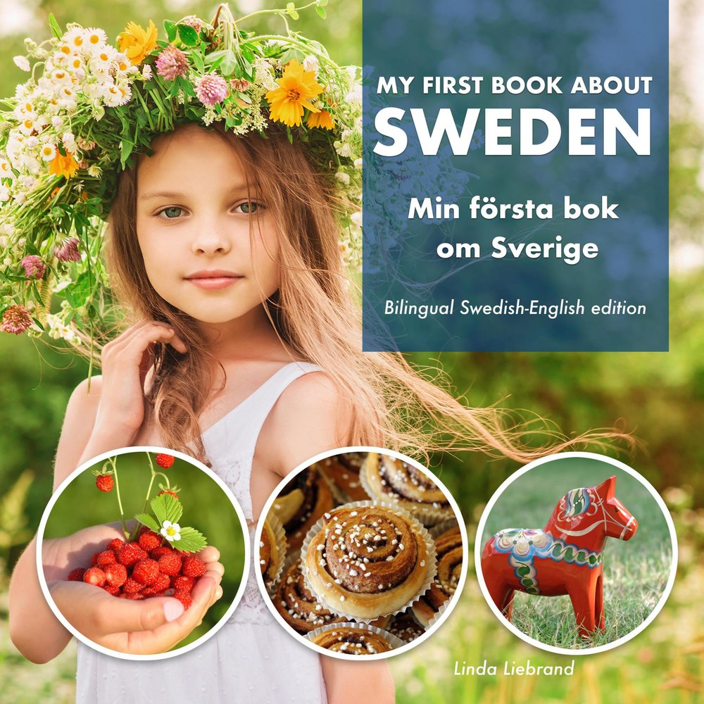 My first book about Sweden by Linda Liebrand ISBN: 978-1-9999854-4-8