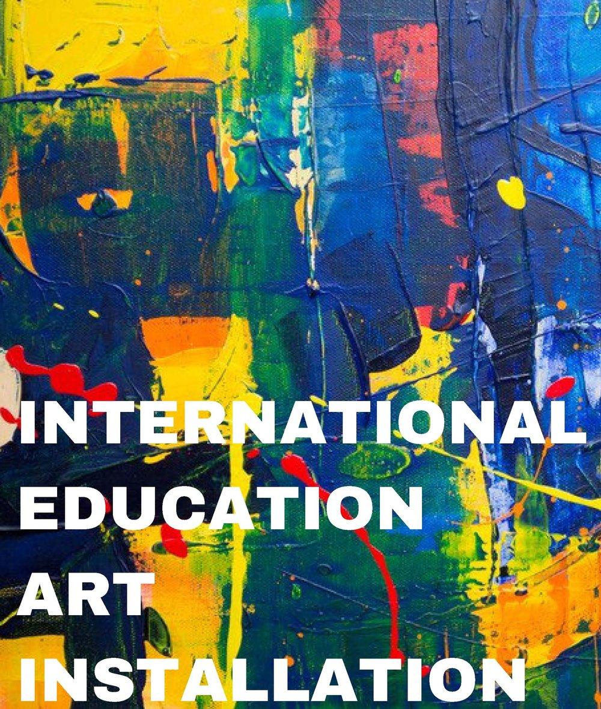 INTERNATIONAL+EDUCATION+ART+INSTALLATION+%284%29.jpg