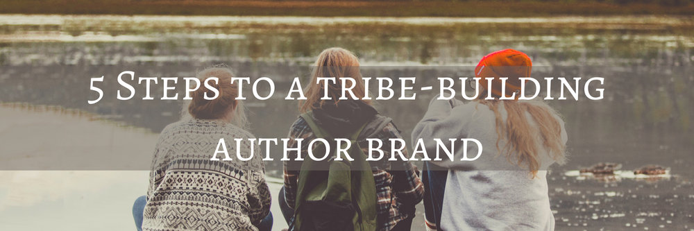 5 Steps to a tribe-building author brand.jpg