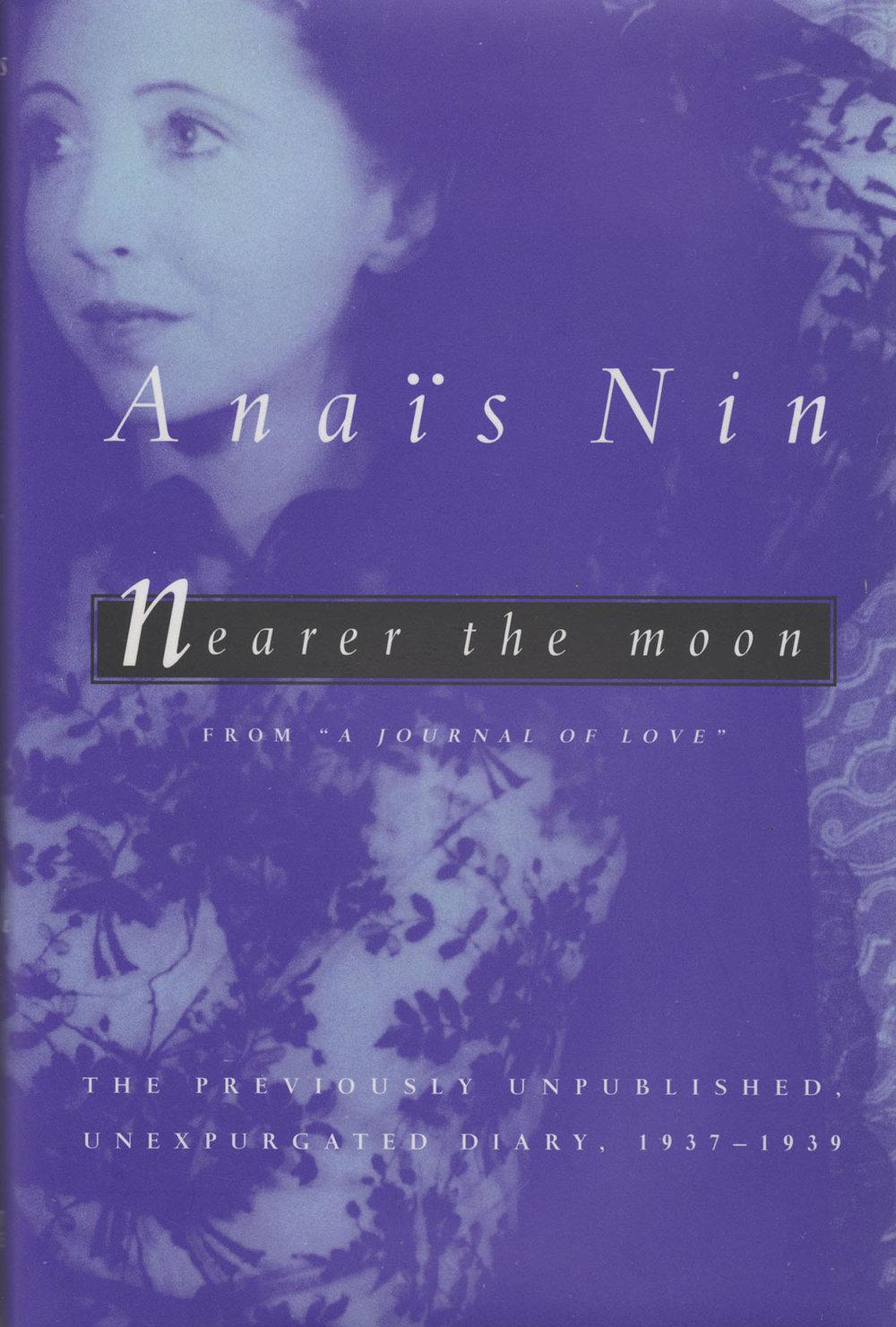 Nearer the Moon: The Unexpurgated Diary of Anais Nin 1937-1939