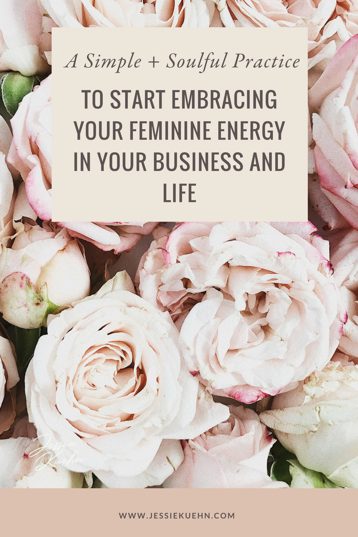 A Simple And Soulful Practice to Start Embracing Your Feminine Energy In Your Business And Life