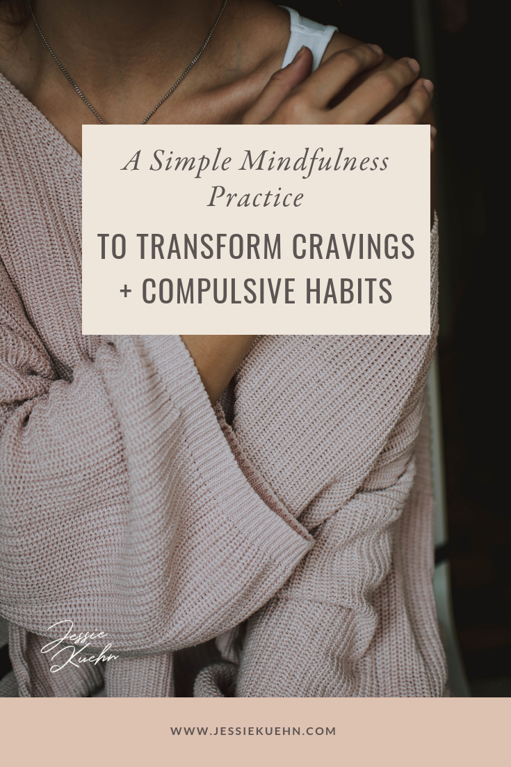 A Simple Mindfulness Practice to Transform Cravings and Compulsions