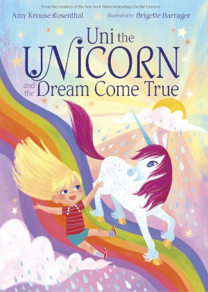 Uni the Unicorn and the Dream Come True   Amy Krouse Rosenthal and Brigette Barrager reunite to bring us a sparkly, magical sequel to  Uni the Unicorn !  August 29