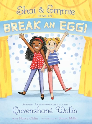 Shai & Emmie Star in Break an Egg!  (A Shai & Emmie Story #1)  The first in a brand-new series about best friends: two third graders who are destined for superstardom.   October 3