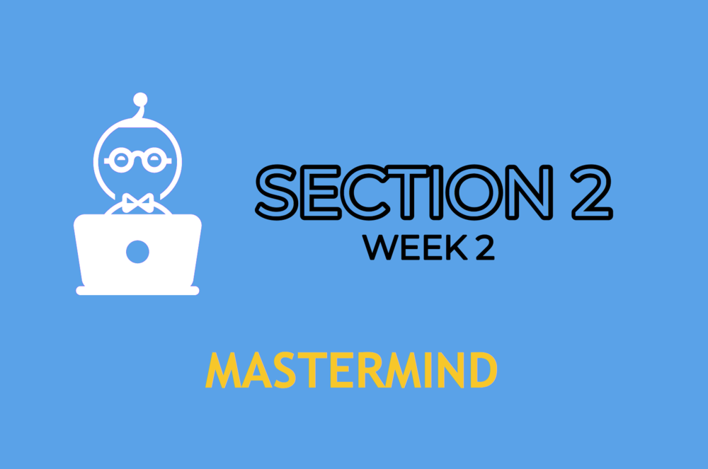 Section 2 (WEEK 2)    MASTERMIND    ENTER