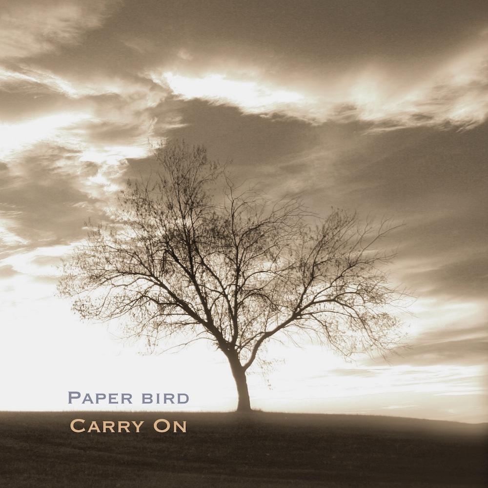 Carry On  by Paper Bird. 2011.