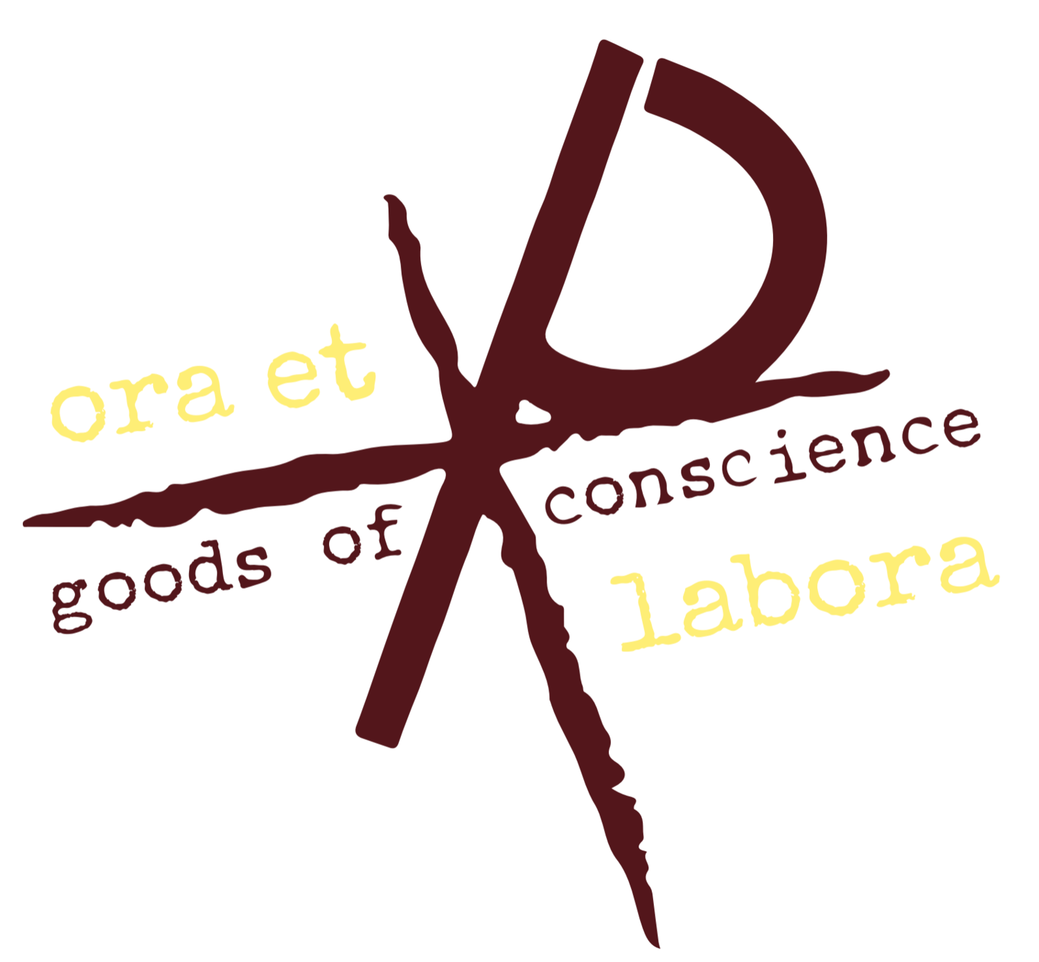 Goods of Conscience|Ora Et Labora