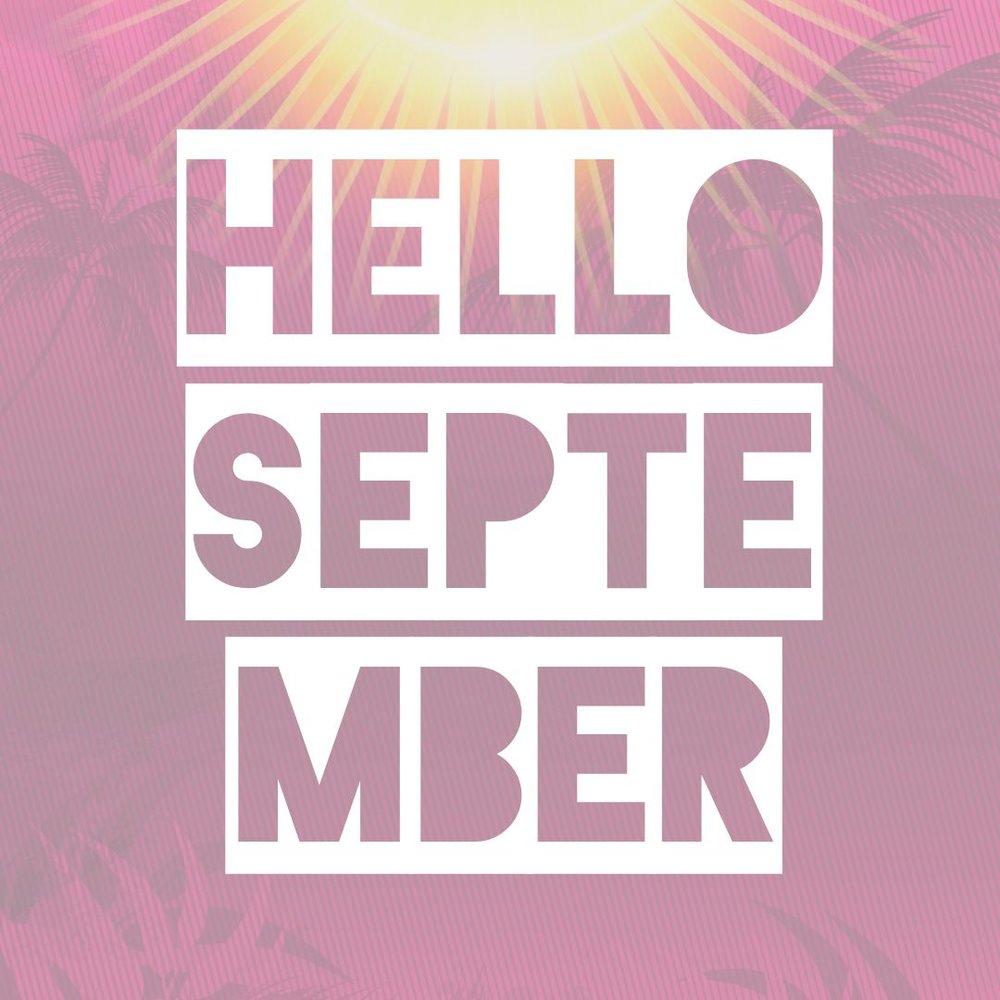 hello september.jpg
