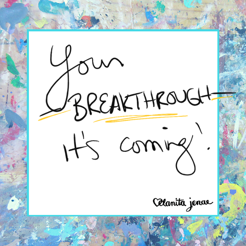 your breakthrough is coming.png