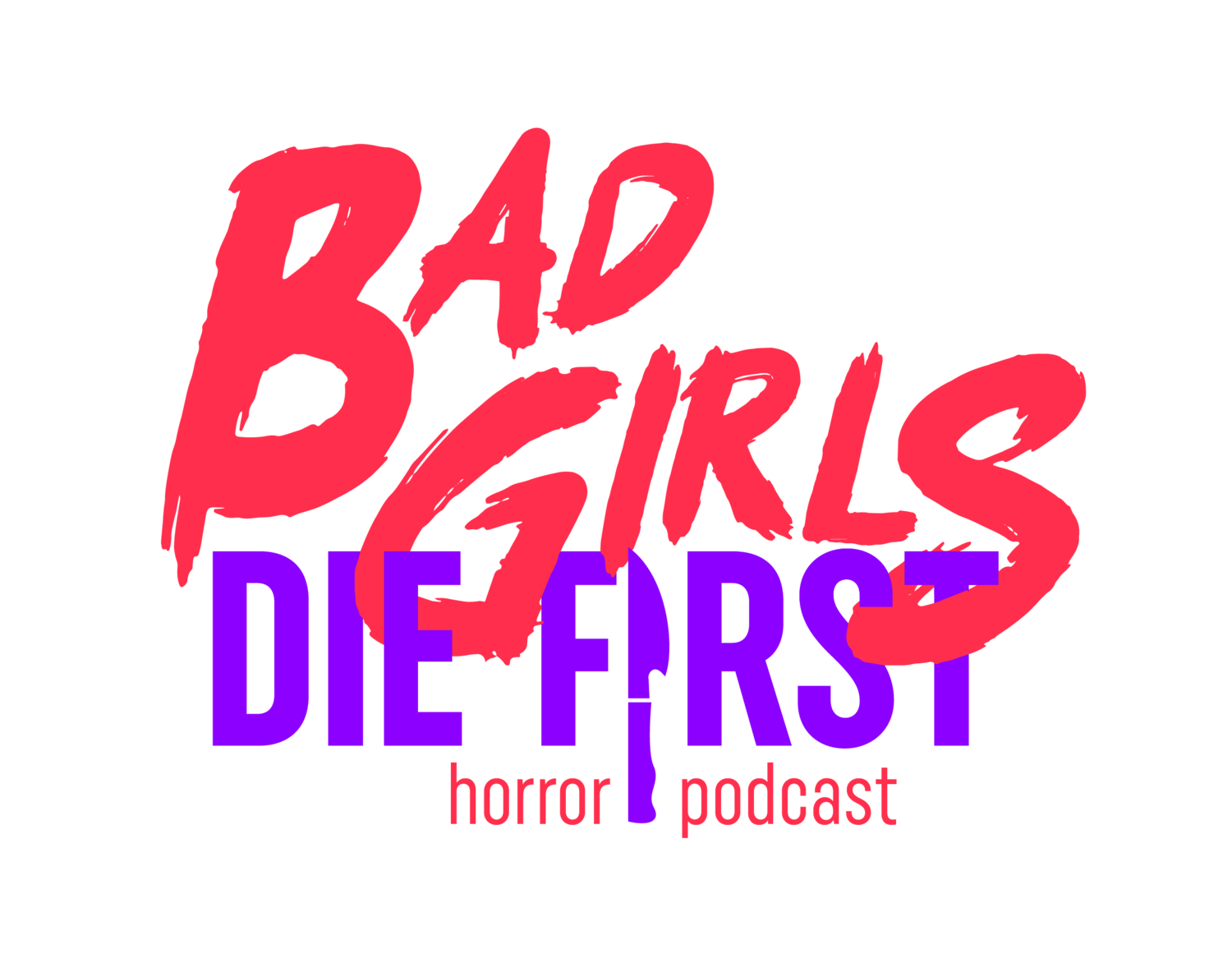 Bad Girls Die First: Horror Podcast