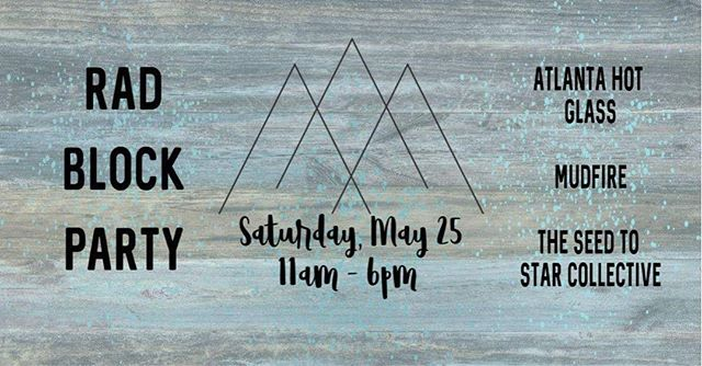 Hey everyone. Mark your calendars and clear your schedule. We are throwing a block party with our neighbors @mudfire and @seedtostarcollective  Sat. May 25 11a-6p  #exploregeorgia #railartsdistrict #atlantahotglass #mudfire #seedtostarcollective #atlantaartist #decaturartist #weloveatl #decaturga #avondaleestates #atlantamakers #decaturmakers