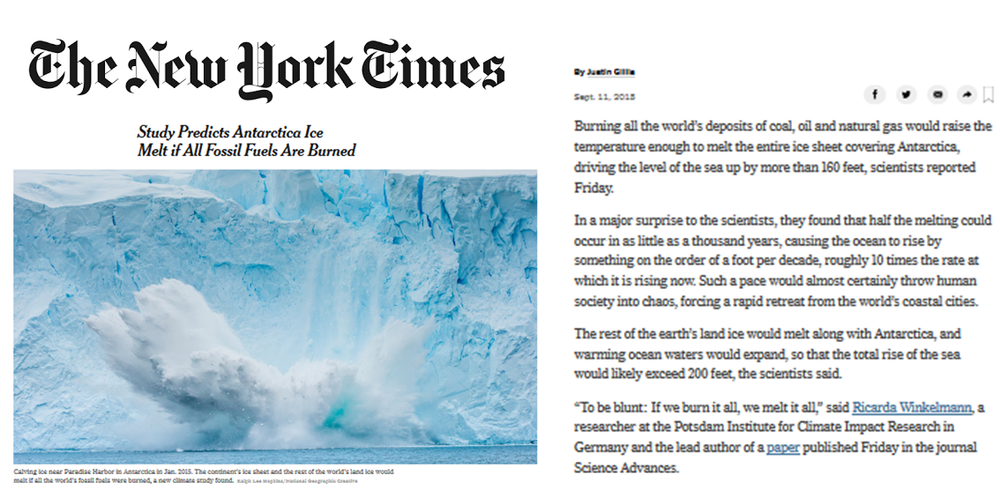 New York Times - Article by Justin Gillis  September 2015 On our study:  Combustion of available fossil-fuel resources sufficient to eliminate the Antarctic Ice Sheet