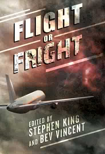 Flight or Fright, edited by Stephen King and Bev Vincent, release date September 4, 2018 features my story 'Cargo'. - Cover by Francois Vaillancourt.
