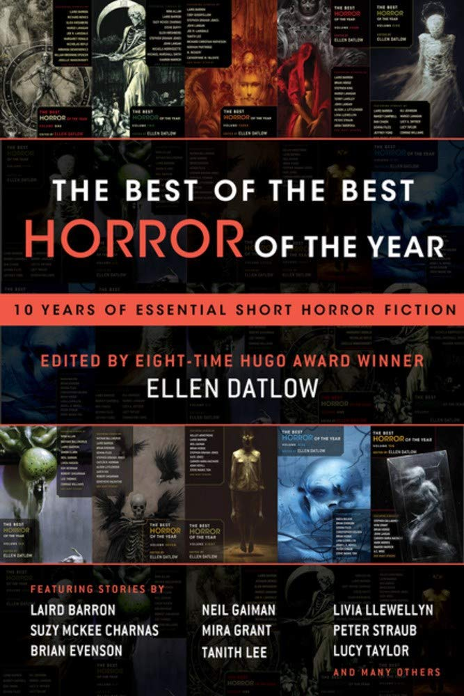 The Best of the Best Horror of the Year, edited by Ellen Datlow, release date October 2, 2018 features my story 'Cargo'. - Cover design by Erin Seaward-Hiatt.