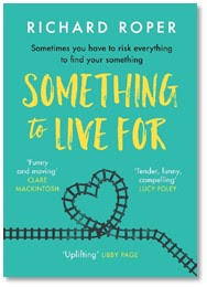 Blog Tour Stop! Something to Live For by Richard Roper